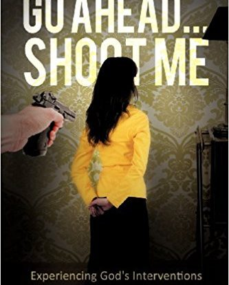 Featured Image for Go Ahead…Shoot Me, Experiencing God's Interventions
